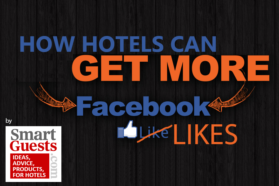 How Hotels Can Get More Facebook Likes