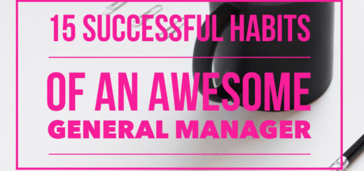15 Successful Habits of an Awesome General Manager