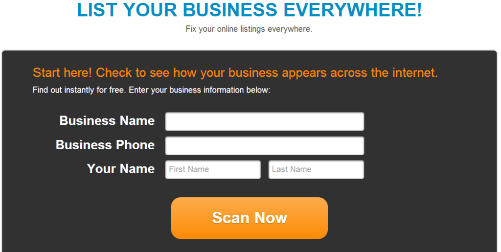 LIST YOUR BUSINESS EVERYWHERE! Fix your online listings everywhere. Scan Now