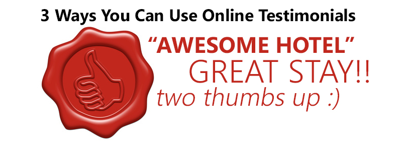 3 Ways You Can Use Online Testimonials