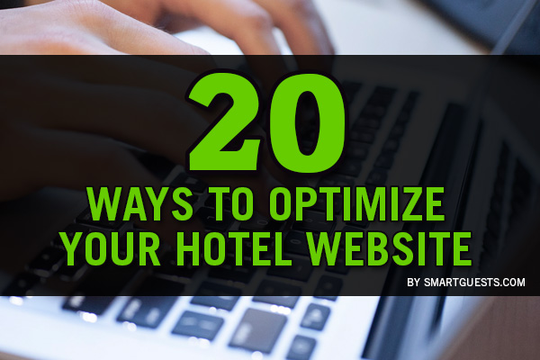 20 Ways To Optimize Your Hotel Website