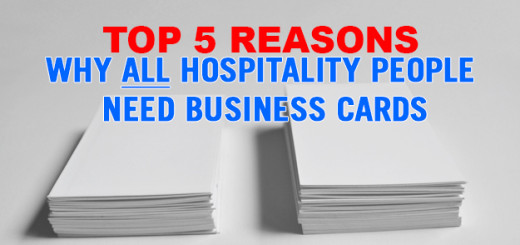Top 5 Reasons Why ALL Hospitality People Need Business Cards