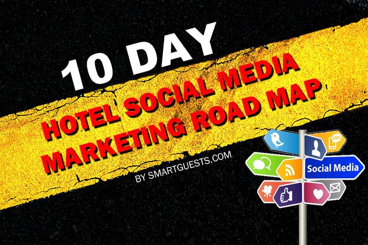 10-Day Hotel Social Media Marketing Road Map