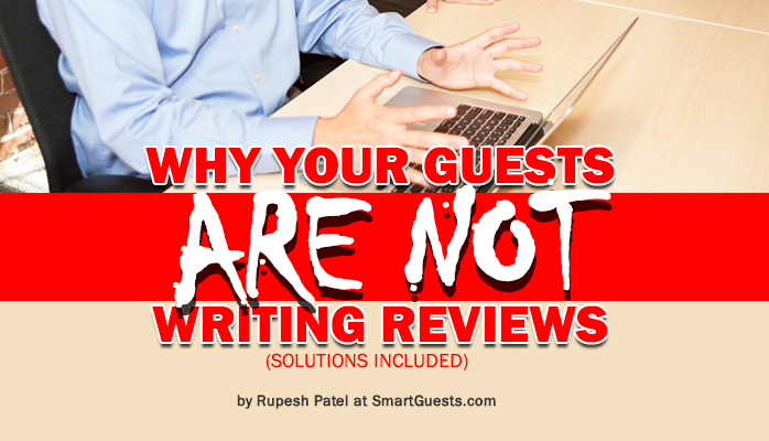 Why Your Guests Are Not Writing Reviews